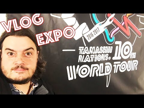 "Vlog à l'Expo TAMASHII NATIONS 10th Anniversary WORLD TOUR ""PARIS"""