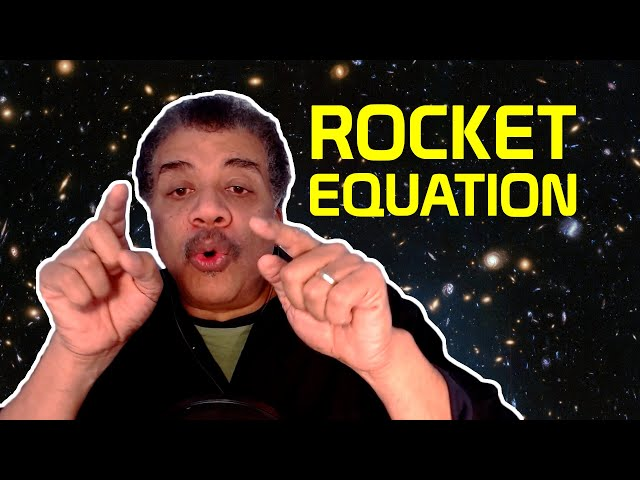 Neil deGrasse Tyson Explains the Rocket Equation