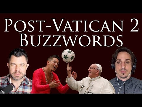 Post-Vatican 2 Buzzwords: Pastoral, Dialogue, and 18 more
