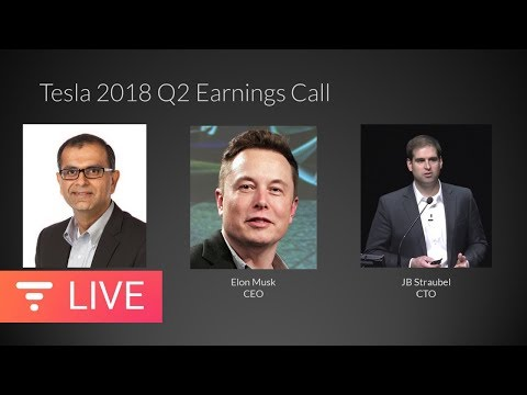 Tesla Q2 2018 Financial Results and Q&A Webcast [LIVE]
