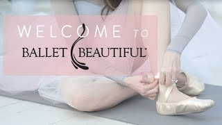 Welcome to the Ballet Beautiful Channel!