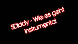 SDiddy - Wie es geht [Instrumental HD 1080p].wmv