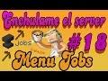 Enchulame el Server | MENU JOBS | # 18