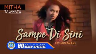 Mitha Talahatu - SAMPE DI SINI (Official Music Video)