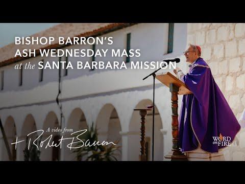 Bishop Barron's Ash Wednesday Mass at the Santa Barbara Mission
