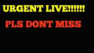 URGENT LIVE ..Dont Miss