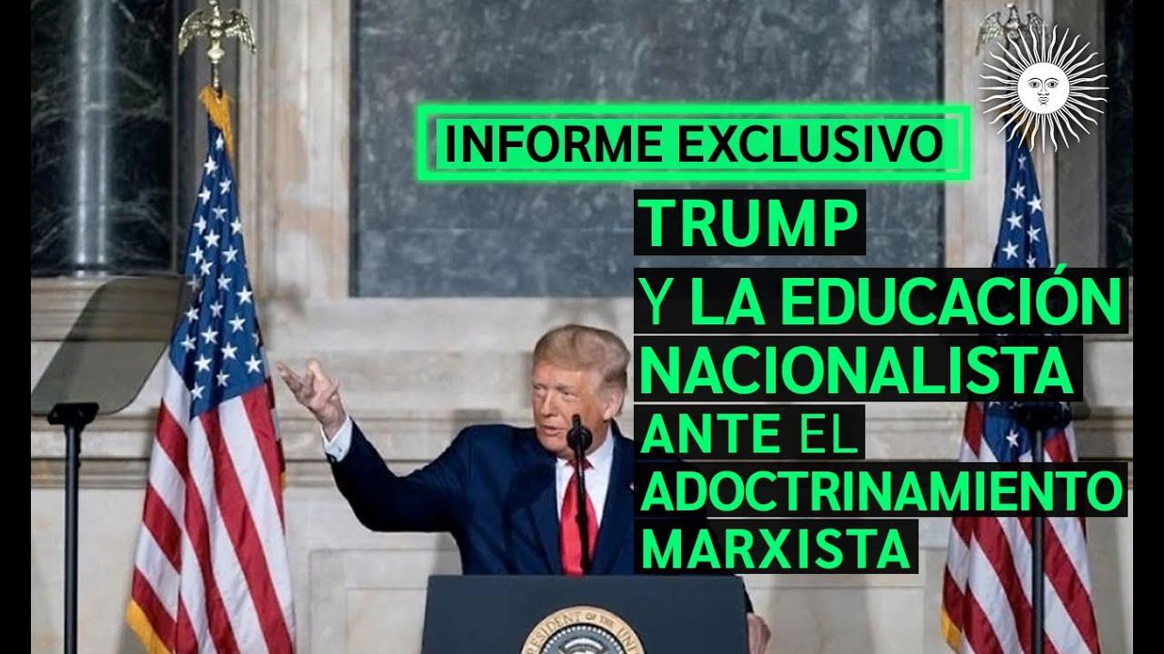 🔴 TRUMP y la EDUCACIÓN NACIONALISTA frente al MARXISMO CULTURAL | Enterate ACÁ [¡VER Y COMPARTIR!]