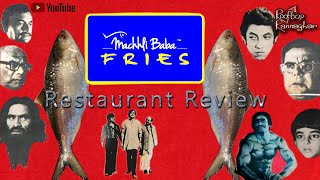 Machhli Baba Fries | Restaurant Review From Rooftop Rannaghar