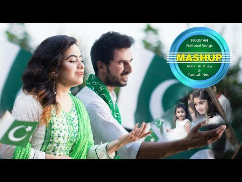 Akbar Ali & Yamsa Noor Pakistan National Songs Mashup 2018 14 august