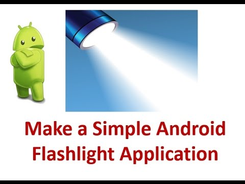 How To Make A Simple Android Flashlight Application
