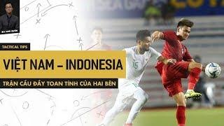 VIỆT NAM VS INDONESIA - TRẬN CẦU ĐẦY TOAN TÍNH CỦA HAI BÊN | TACTICAL TIPS