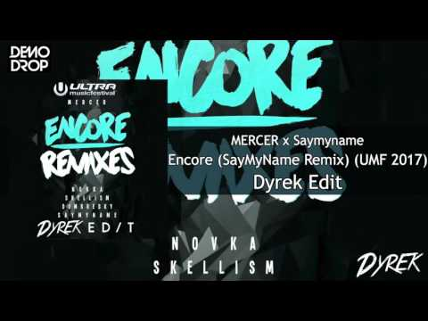 Encore (SAYMYNAME Remix) (Afrojack Edit) (Version UMF 2017) (Dyrek Edit)