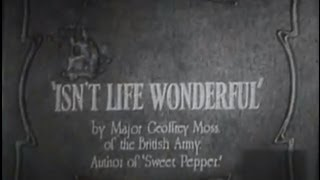 Isn't Life Wonderful? (1924) [Silent Movie] [Drama]