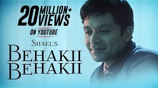 Shael's Behakii Behakii | Latest Hindi Romantic Songs 2018 | New Indipop Songs | Shael Official