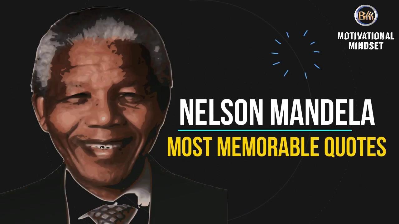 Memorable Quotes From Nelson Mandela Nelson Mandela Motivation