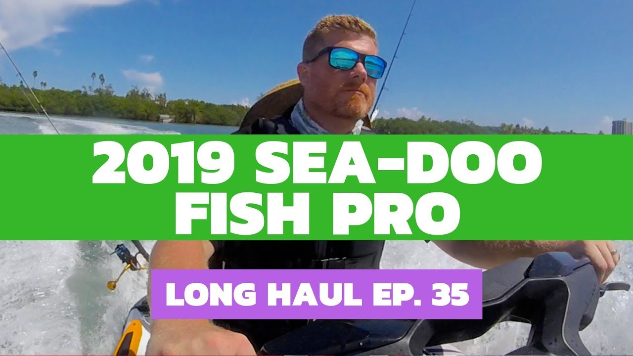 Hook, Line & Sinker: We Ride the 2019 Sea-Doo Fish Pro (w