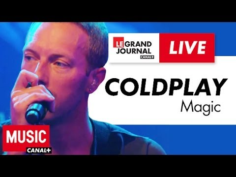 Coldplay - Magic - Live du Grand Journal