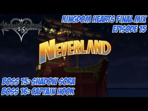 Kingdom Hearts 1.5 Remix - Kingdom Hearts: Final Mix - Episode 15: Neverland