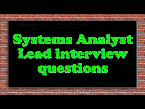 Systems Analyst Lead interview questions