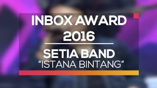 Download lagu Setia Band - Istana Bintang (Inbox Award 2016)