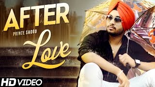 After Love || Prince Saggu || Raftaar Records || Official HD Video || New Romantic Songs 2015