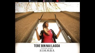 SIMMBA: Tere Bin   Tanishk Bagchi   Asees Kaur   Rahat Fateh Ali Khan   Cover Song   Simran Sehgal