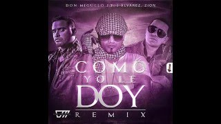 Скачать Como Yo Le Doy Remix Don Miguelo Ft J Alvarez Y Zion Original Video Music REGGAETON 2014