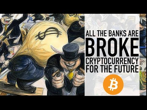 All The Banks Are Broke... That Hasn't Changed   Cryptocurrency For The Future