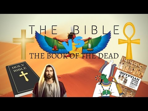 THE BIBLE VS. THE BOOK OF THE DEAD!