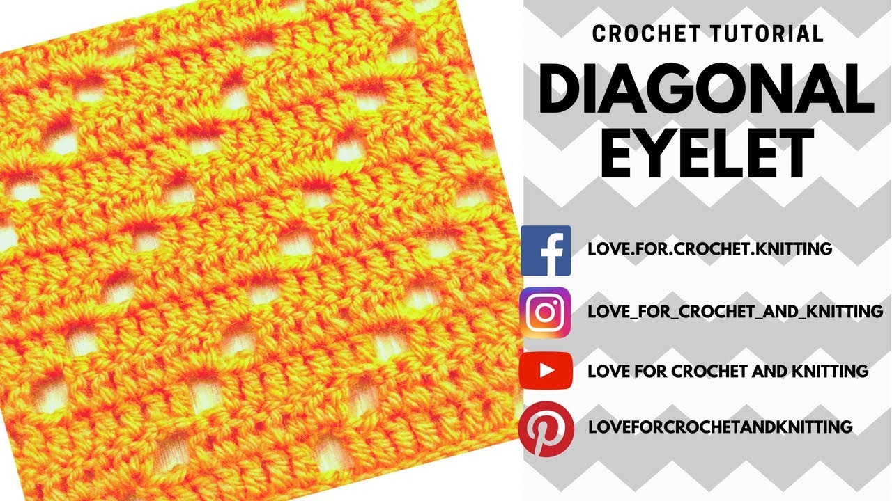 Crochet Tutorial Diagonal Eyelet Stitch Love For Crochet And