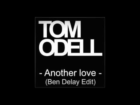 Tom Odell-Another Love(Ben Delay Remix Asaf Mor Radio Edit)