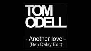 Tom Odell-Another Love (Ben Delay Remix Asaf Mor Radio Edit)