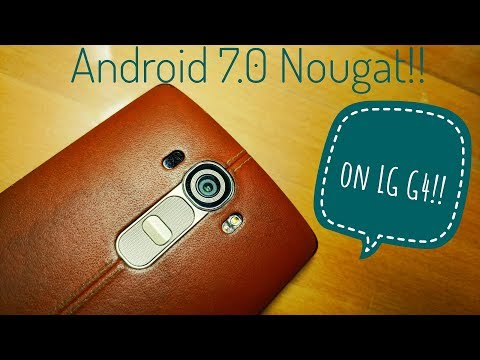 Official Android Nougat 7.0 on LG G4!!