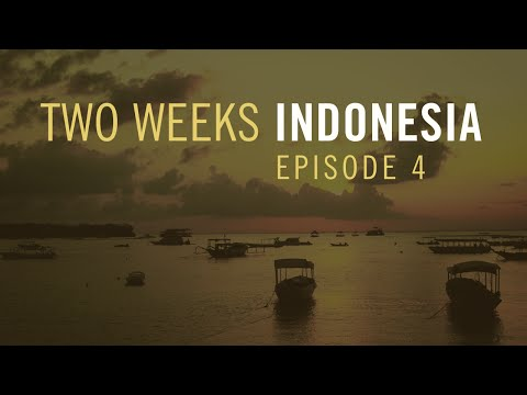Two Weeks Indonesia: Episode 4