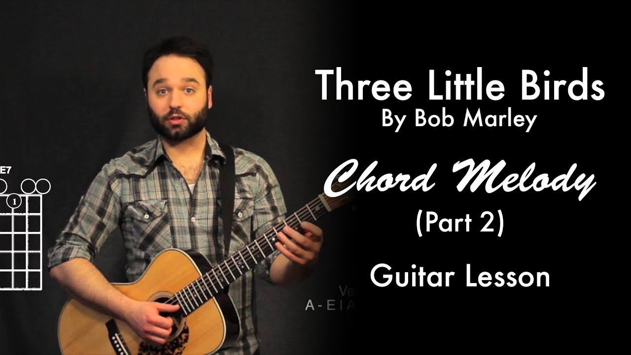 Three Little Birds By Bob Marley Chord Melody Tutorial Part 2