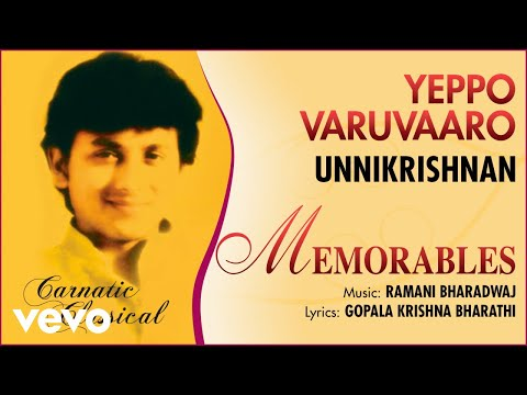Yeppo Varuvaaro - Memorables | Unnikrishnan | Official Audio Song