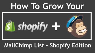 Tutorial: How To Grow Your Mailchimp Email List (Shopify Version)