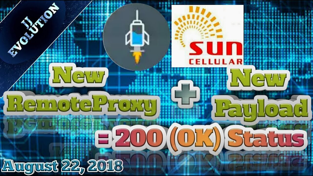 TUTORIAL: New Sun (TU50) Payload + New Remote Proxy = 200 (OK) Status |  08/22/18