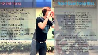 Những bài hát hay nhất của Hồ Việt Trung + lyric