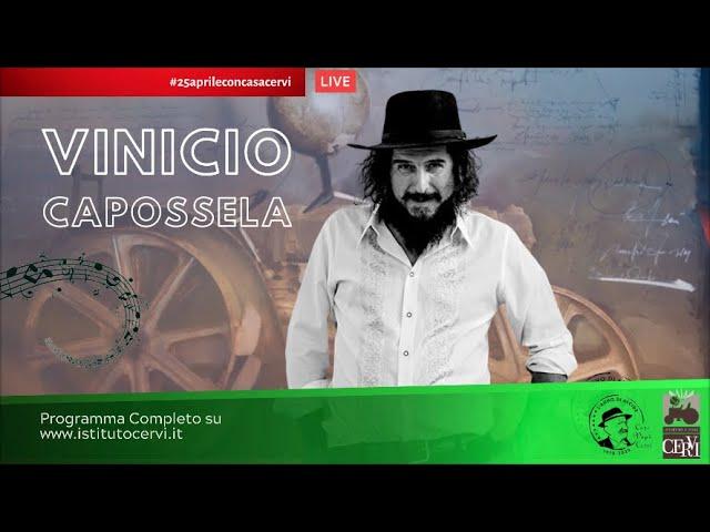 "25 APRILE CON CASA CERVI: VINICIO CAPOSSELA - ""FESTA D'APRILE"""
