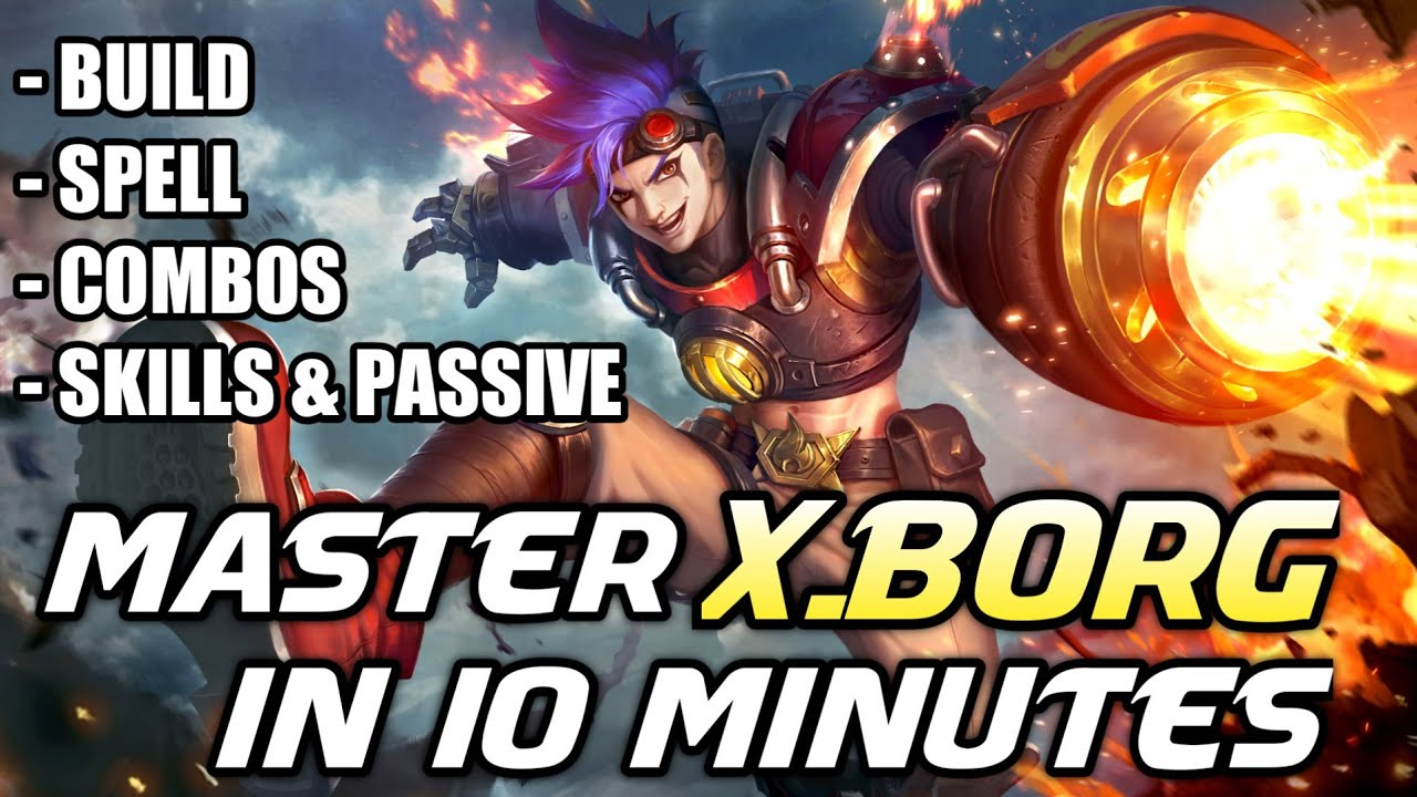 Master X.Borg in 10 Minutes   Mobile Legends Bang Bang