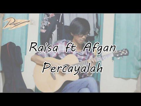 Percayalah - Afgan & Raisa (New Version Fingerstyle Guitar Cover)