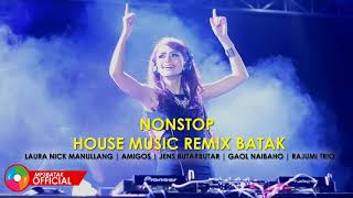 NONSTOP HOUSE MUSIC REMIX BATAK - LAGU BATAK ENAK DIDENGAR