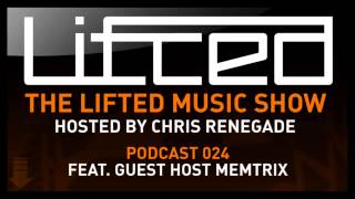 Lifted Music Show 24 - hosted by Chris Renegade & Memtrix