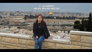 C. LALNUNPUII - AW ISU, MIN KAI ANG CHE