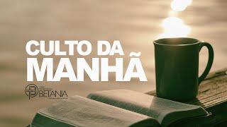 Culto da manhã - Pr. José Dilson