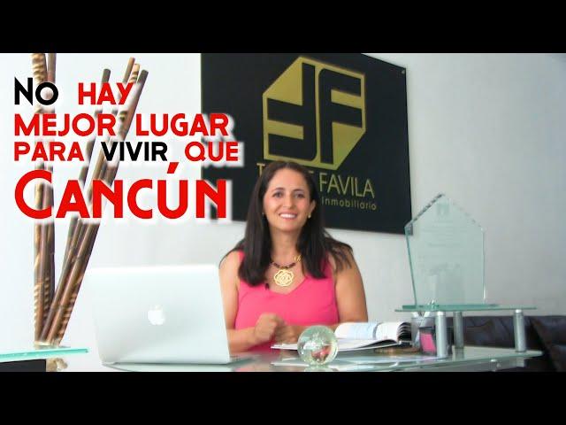 NO HAY MEJOR LUGAR PARA VIVIR QUE CANCUN   TAYDE FAVILA ASESORÍA DE BIENES RAÍCES