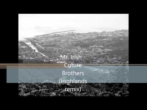 highlands remix - mr irish culture brothers