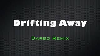 Drifting Away - Darbo Remix