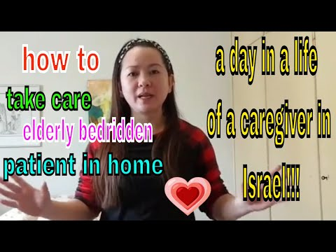 HOW TO TAKE CARE BEDRIDDEN  ELDERLY PATIENT|| BUHAY CAREGIVER  SA ISRAE/IT'S ME HERIZEN